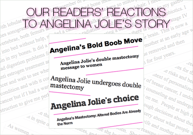 Our Readers' Reactions to Angelina Jolie's Story