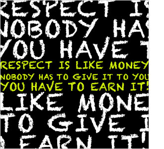 RESPECT IS LIKE MONEY